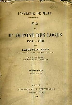 VIE DE MGR DUPONT DES LOGES 1804-1886 - NOUVELLE EDITION (QUATRIEME MILLE).: L'ABBE FELIX KLEIN.
