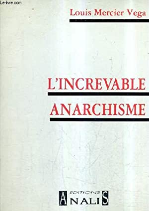L'INCREVABLE ANARCHISME.: VEGA MERCIER LOUIS