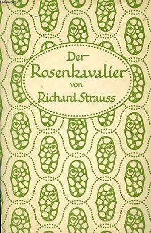 DER ROSENKAVALIER, KOMÖDIE FÜR MUSIK IN DREI: STRAUSS Richard, HOFMANNSTHAL