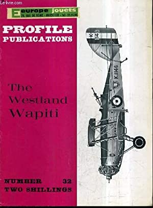 PROFILE PUBLICATIONS NUMBER 32 TWI SHILLINGS - THE WESTLAND WAPITI.: COLLECTIF