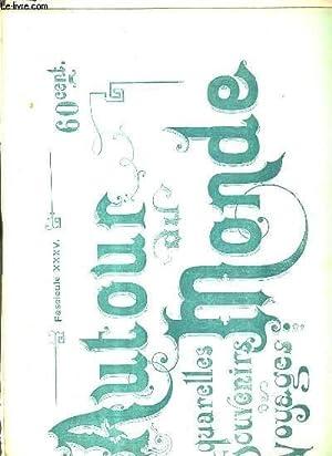 AUTOUR DU MONDE - AQUARELLES - SOUVENIRS - VOYAGES - FASCICULE XXXV - ALGERIE TYPES, MOEURS, ...