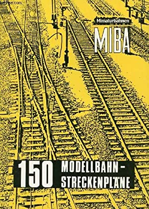 150 MODELLBAHN-STRECKENPLÄNE, MIBA MINIATURBAHNEN: MEINHOLD Michael, WEINSTÖTTER Wilfried