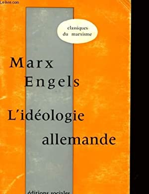 L'IDEOLOGIE ALLEMANDE: KARL MARX et