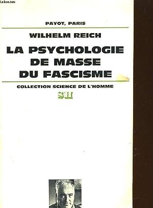 LA PSYCHOLOGIE DE MASSE DU FASCISME: WILHELM REICH