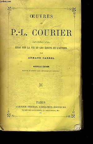 OEUVRES DE P.-L. COURIER PRECEDES D'UN ESSAI SUR LA VIE ET LES ECRITS DE L'AUTEUR: ARMAND...
