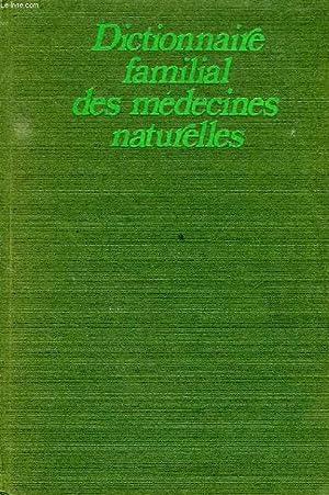 DICTIONNAIRE FAMILIAL DES MEDECINES NATURELLES: MAURY Dr E.