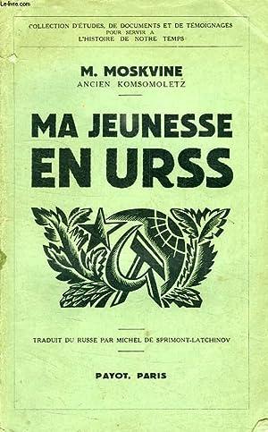 MA JEUNESSE EN URSS: MOSKVINE M.