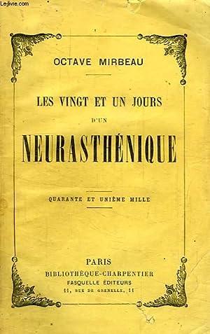LES VINGT ET UN JOURS D'UN NEURASTHENIQUE: MIRBEAU OCTAVE