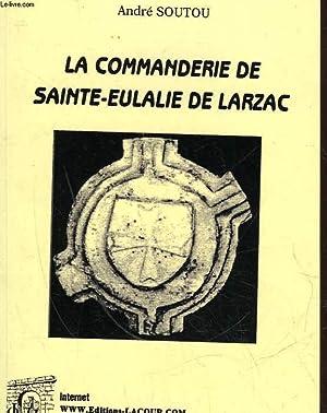 LA COMMANDERIE DE SAINTE-EULALIE DE LARZAC: SOUTOU ANDRE