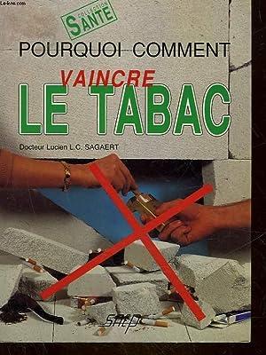 POURQUOI COMMENT - VAINCRE LE TABAC: SAGAERT LUCIEN L. C. DR