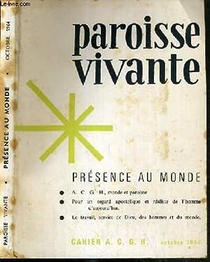 PAROISSE VIVANTE - PRESENCE AU MONDE - CAHIER A. C. G. H. - OCTOBRE 1964: COLLECTIF