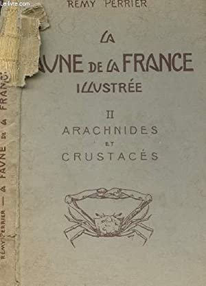 LA FAUNE DE LA FRANCE ILLUSTREE - TOME II : ARACHNIDES ET CRUSTACES.: PERRIER REMY