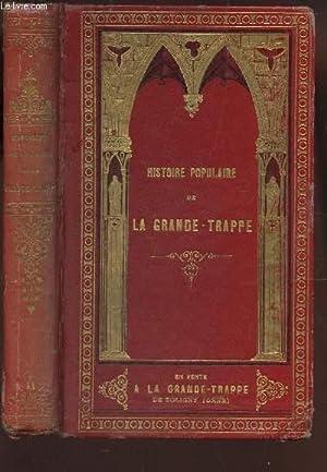HISTOIRE POPULAIRE ILLUSTREE DE L'ABBAYE DE MAISON DIEU N.D. DE LA GRANDE TRAPPE: PAR UN ...
