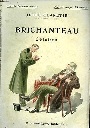 BRICHANTEAU CELEBRE. NOUVELLE COLLECTION ILLUSTREE N° 89.: CLARETIE JULES.