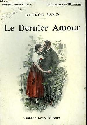 LE DERNIER AMOUR. NOUVELLE COLLECTION ILLUSTREE N° 90.: SAND GEORGE.