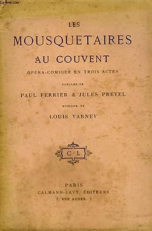 LES MOUSQUETAIRES AU COUVENT. OPERA COMIQUE EN 3 ACTES.: FERRIER PAUL ET PREVEL JULES.