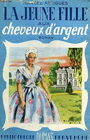 LA JEUNE FILLE AUX CHEVEUX D'ARGENT: ARTIGUES Marcel