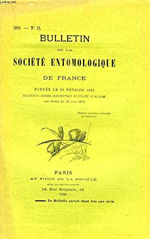 BULLETIN DE LA SOCIETE ENTOMOLOGIQUE DE FRANCE, N° 21, 1908: COLLECTIF