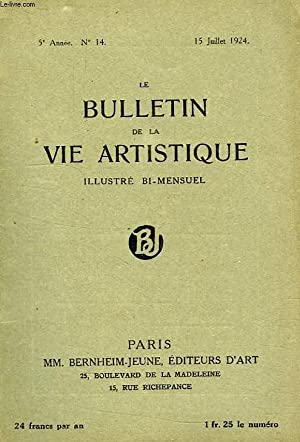 LE BULLETIN DE LA VIE ARTISTIQUE, 5e ANNEE, N° 14, 15 JUILLET 1924: COLLECTIF