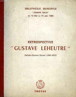 RETROSPECTIVE 'GUSTAVE LEHEUTRE', PEINTRE-GRAVEUR TROYEN (1861-1932): COLLECTIF