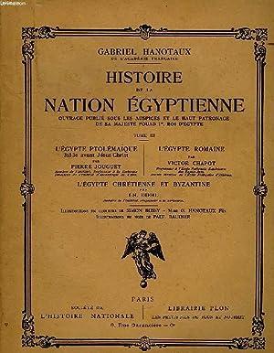 HISTOIRE DE LA NATION EGYPTIENNE, TOME III,: HANOTAUX GABRIEL ET
