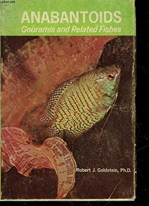 ANABANTOIDS - GOURAMIS AND RELATED FISHES: GLODSTEIN ROBERT J.