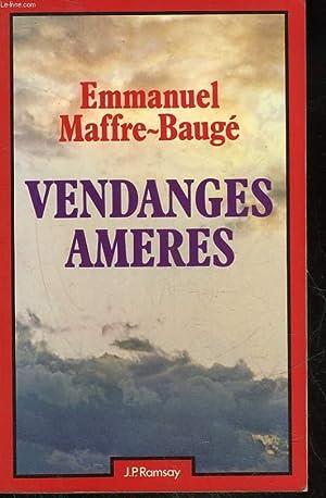 VENDANGES AMERES: MALFFRE-BEAUGE EMMANUEL