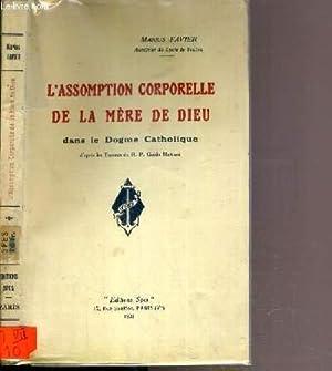 L'ASSOMPTION CORPORELLE DE LA MERE DE DIEU DANS LE DOGME CATHOLIQUE: FAVIER MARIUS