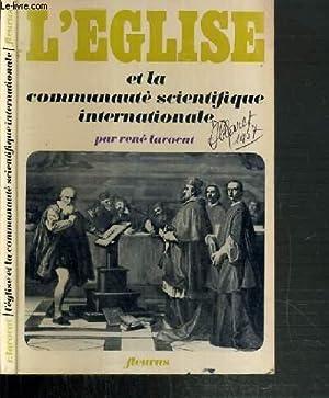 L'EGLISE ET LA COMMUNAUTE SCIENTIFIQUE INTERNATIONALE / COLLECTION RECHERCHES PASTORALES:...