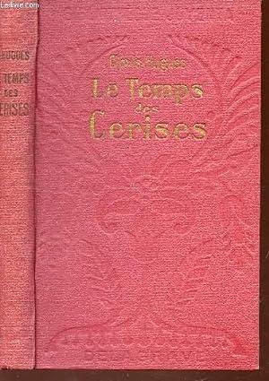 LE TEMPS DES CERISES / BIBLIOTHEQUE JUVENTA / 2e EDITION: HUGUES CLOVIS