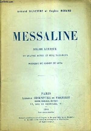 MESSALINE DRAME LYRIQUE EN QUATRE ACTES ET CINQ TABLEAUX - MUSIQUE DE ISIDOR DE LARA.: SILVESTRE ...