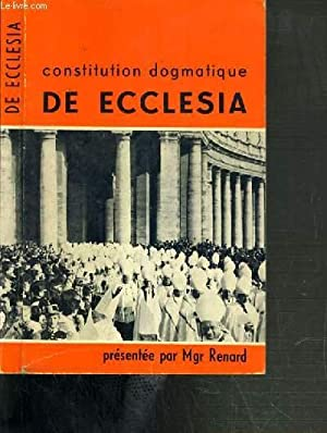 CONSTITUTION DOGMATIQUE DE ECCLESIA: RENARD MGR