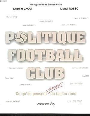 POLITIQUE FOOTBALL CLUB.: JAOUI LAURENT ET ROSSO LIONEL.