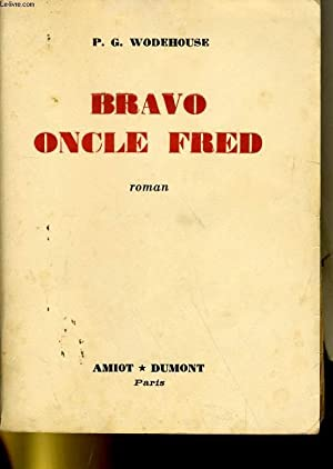 BRAVO ONCLE FRED. ROMAN: P. G. WODEHOUSE