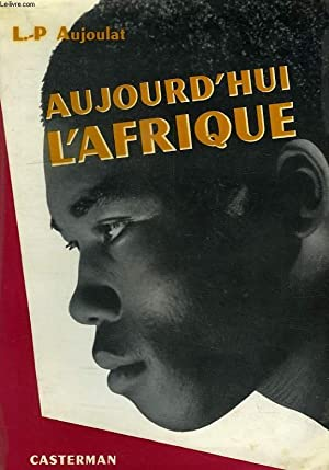 AUJOURD'HUI L'AFRIQUE: AUJOULAT Dr L.