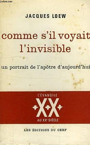 COMME S'IL VOYAIT L'INVISIBLE, UN PORTRAIT DE L'APOTRE AUJOURD'HUI: LOEW ...