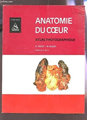 ANATOME DU COEUR - ATLAS PHOTOGRAPHIQUE.: TRICOT R. / RAGOT M.
