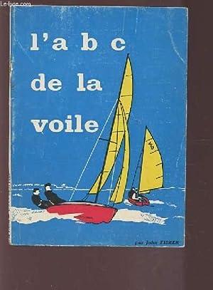 L'A B C DE LA VOILE.: FISHER JOHN
