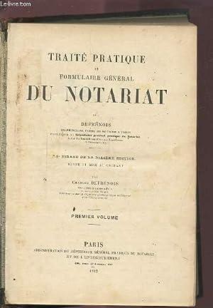 TRAITE PRATIQUE ET FORMULAIRE GENERAL DU NOTARIAT - VOLUME 1 + VOLUME 2 + VOLUME 3 + VOLUME 4 + ...