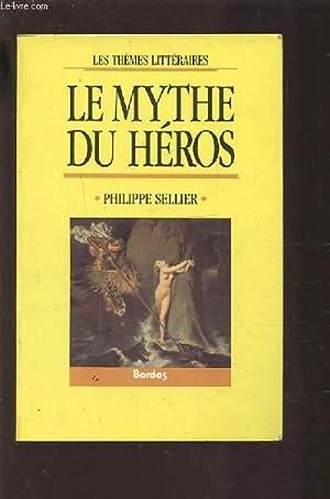 LE MYTHE DU HEROS.: SELLIER PHILIPPE