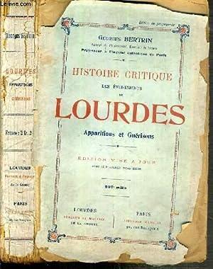 HISTOIRE CRITIQUE DES EVENEMENTS DE LOURDES - APPARITIONS ET GUERISONS - 207e MILLE: BERTRIN ...