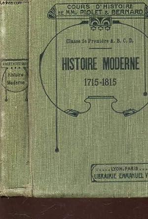HISTOIRE MODERNE - DE 1715 A 1815 - CLASSE DE PREMIERE, sections A, b,C, D / 8e EDITION.: ...