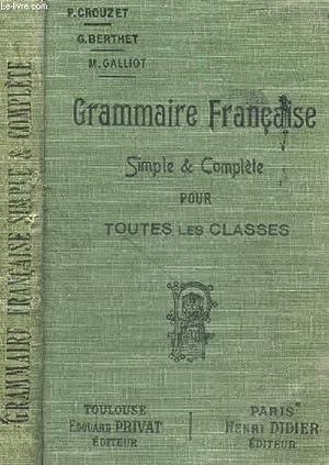 GRAMMAIRE FRANCAISE SIMPLE ET COMPLETE POUR TOUTES: CROUZET P. /