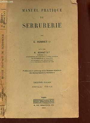 MANUEL PRATIQUE DE SERRURERIE / 3e EDITION.: HENRIET E. / BONNETAT R.