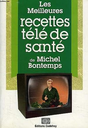 LES MEILLEURES RECETTES TELE DE SANTE DE MICHEL BONTEMPS: BONTEMPS MICHEL