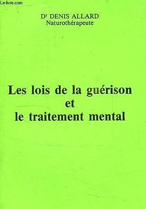 LES LOIS DE LA GUERISON ET LE: ALLARD Dr. DENIS