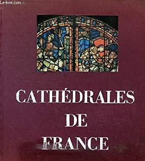 CATHEDRALES DE FRANCE, ARTS, TECHNIQUES, SOCIETE: PIERRE ANDRE LOUIS