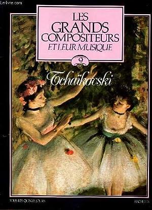 LES GRANDS COMPOSITEURS ET LEUR MUSIQUE N°9 - TCHAIKOVSKI: COLLECTIF