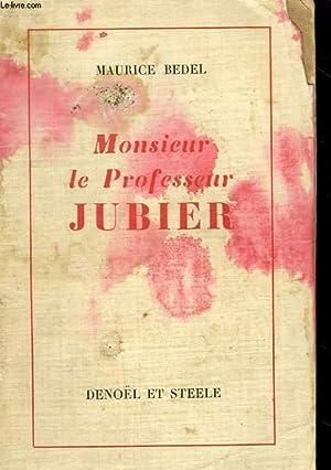 MONSIEUR LE PROFESSEUR JUBIER.: BEDEL MAURICE.