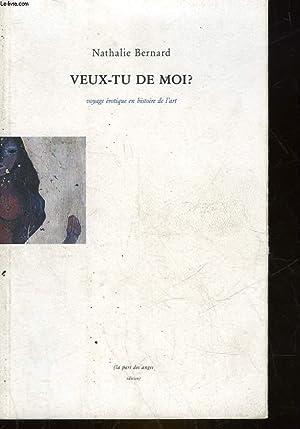 VEUX-TU DE MOI? VOYAGE EROTIQUE EN HISTOIRE DE L'ART: BERNARD NATHALIE